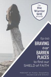 BravingOurBarrenPlaces.theWarriorSHE.EP010